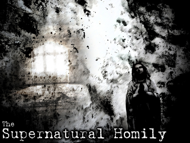 The Supernatural Homily